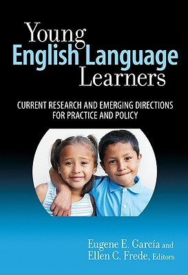 Young English Language Learners By Garcia, Eugene E. (EDT)/ Frede, Ellen A. (EDT)